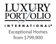 Luxury Portfolio International- Exceptional Homes from $799,900