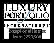 Luxury Portfolio International- Exceptional Homes from $799,900
